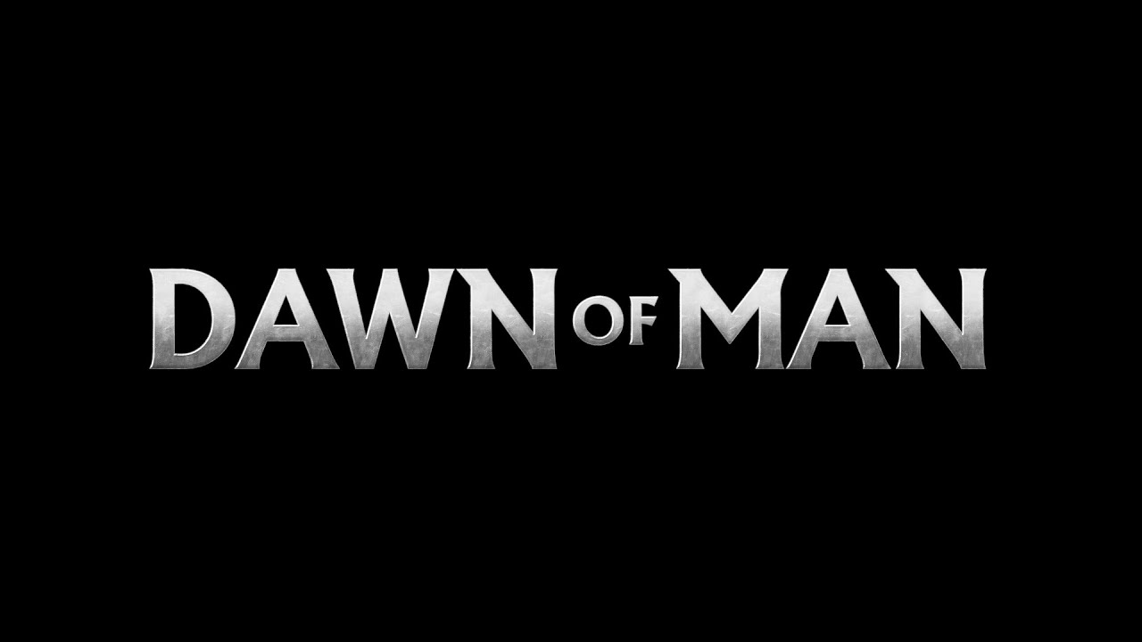 Dawn of Man tutvustav treiler
