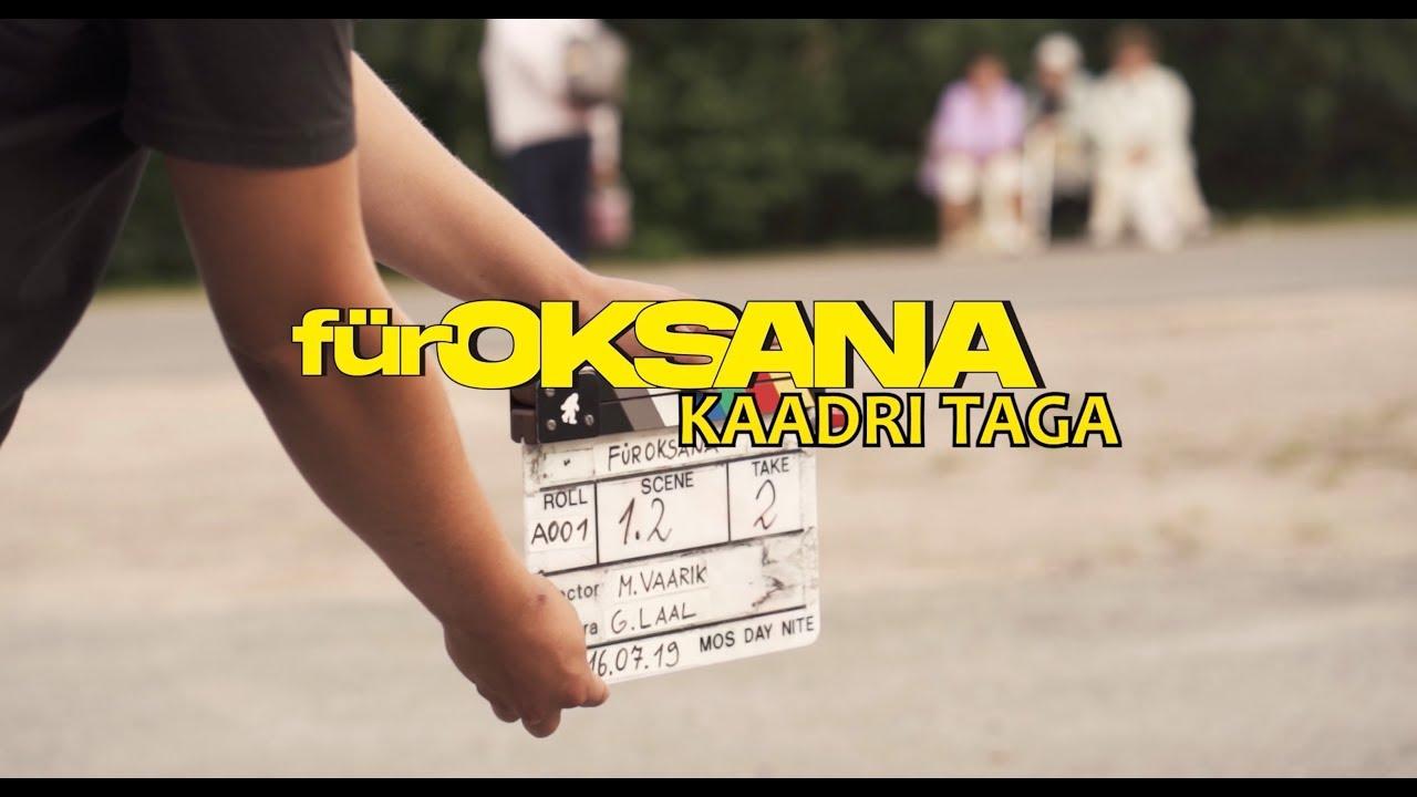 Kaadri taga - für Oksana